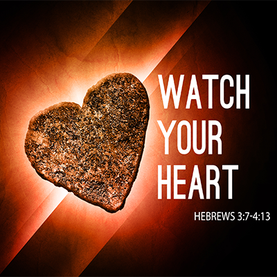Watch Your Heart – First Baptist Church St  Charles