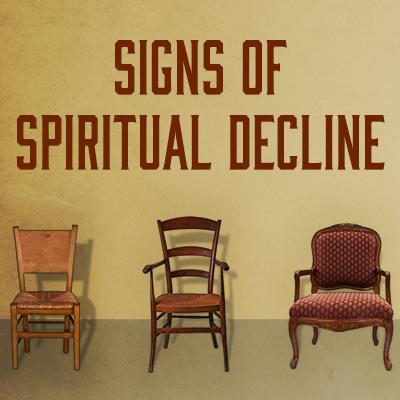 Signs of Spiritual Decline – First Baptist Church St  Charles