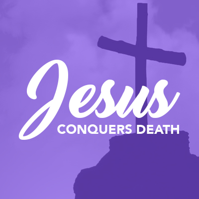 Jesus Conquers Death – First Baptist Church St  Charles