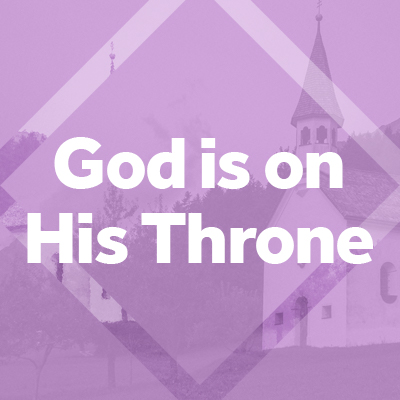 God is on His Throne – First Baptist Church St  Charles